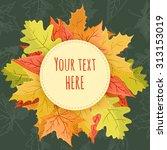 autumn leaves frame. vector... | Shutterstock .eps vector #313153019