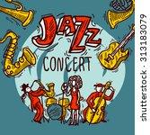 jazz concert sketch poster with ... | Shutterstock . vector #313183079