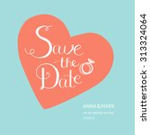 save the date card. hand drawn... | Shutterstock .eps vector #313324064