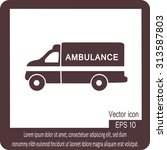 ambulance icon | Shutterstock .eps vector #313587803