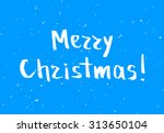 blue greeting christmas card... | Shutterstock .eps vector #313650104