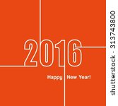happy new year 2016. card.... | Shutterstock .eps vector #313743800