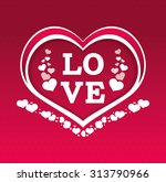 love concept with heart design  ... | Shutterstock .eps vector #313790966