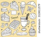desserts doodle set   vector...   Shutterstock .eps vector #313811579