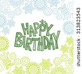 happy birthday greeting card... | Shutterstock .eps vector #313823543