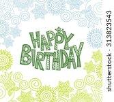 happy birthday greeting card... | Shutterstock .eps vector #313823543