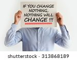 make a change is your life... | Shutterstock . vector #313868189