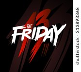 friday the 13th | Shutterstock .eps vector #313893368