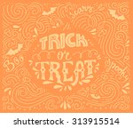 trick or treat   perfect... | Shutterstock .eps vector #313915514