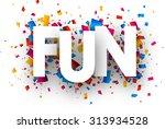 fun with colour confetti.... | Shutterstock .eps vector #313934528