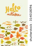 hello autumn. hand drawn... | Shutterstock .eps vector #314018096