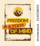 freedom is a state of mind.... | Shutterstock .eps vector #314028833