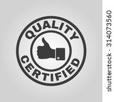 the certified quality and... | Shutterstock .eps vector #314073560