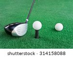 close up of a golf ball and a... | Shutterstock . vector #314158088
