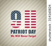 patriot day september 11  2001... | Shutterstock .eps vector #314160824