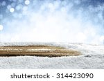 winter time and snow  | Shutterstock . vector #314423090