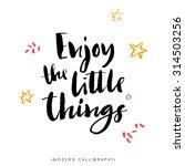 enjoy the little things. modern ... | Shutterstock .eps vector #314503256