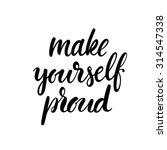 make yourself proud card.... | Shutterstock .eps vector #314547338