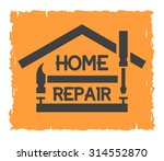 home repair emblem with tool... | Shutterstock .eps vector #314552870