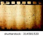 grunge film background with... | Shutterstock . vector #314581520