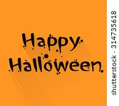 happy halloween hand made... | Shutterstock .eps vector #314735618