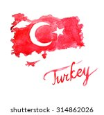 watercolor turkish flag and map ... | Shutterstock . vector #314862026
