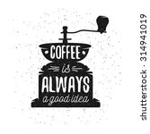 hand drawn typography coffee... | Shutterstock .eps vector #314941019