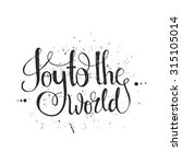 joy to the world   handdrawn... | Shutterstock .eps vector #315105014