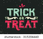 trick or treat. hand drawn... | Shutterstock .eps vector #315206660