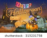 happy halloween party  witch... | Shutterstock .eps vector #315231758