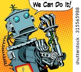 the robot we can do it the...   Shutterstock . vector #315565988