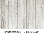 old gray wood detail of a... | Shutterstock . vector #315793604