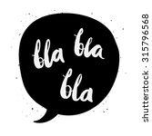 bla bla bla vector illustration ... | Shutterstock .eps vector #315796568
