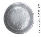 old aluminium bowl  clipping... | Shutterstock . vector #315911498