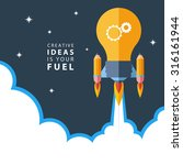 creative ideas is your fuel.... | Shutterstock .eps vector #316161944
