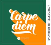 carpe diem  latin translation ...   Shutterstock .eps vector #316305674