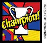 "pop art comics icon ""champion "".... | Shutterstock .eps vector #316542020"