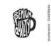 premium quality mug. beer label.... | Shutterstock .eps vector #316838666