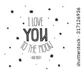 lettering i love you to the... | Shutterstock . vector #317126936