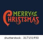 merry christmas retro poster... | Shutterstock .eps vector #317151950