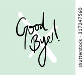 good bye  hand written vector... | Shutterstock .eps vector #317247560