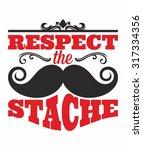 respect the stache | Shutterstock .eps vector #317334356