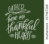 gather here with thankful hearts | Shutterstock .eps vector #317467268