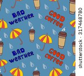 bad weather   good coffee   Shutterstock .eps vector #317468780