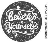 believe in yourself. hand drawn ... | Shutterstock .eps vector #317497034