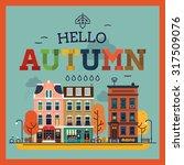 colorful vector hello autumn...   Shutterstock .eps vector #317509076