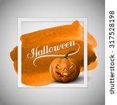 halloween pumpkin jack lantern... | Shutterstock .eps vector #317528198