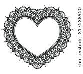 heart mehndi design  indian... | Shutterstock .eps vector #317538950