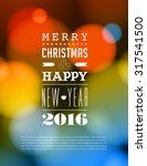 merry christmas and happy new... | Shutterstock .eps vector #317541500