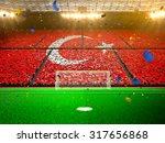 flag turkey of fans. evening... | Shutterstock . vector #317656868